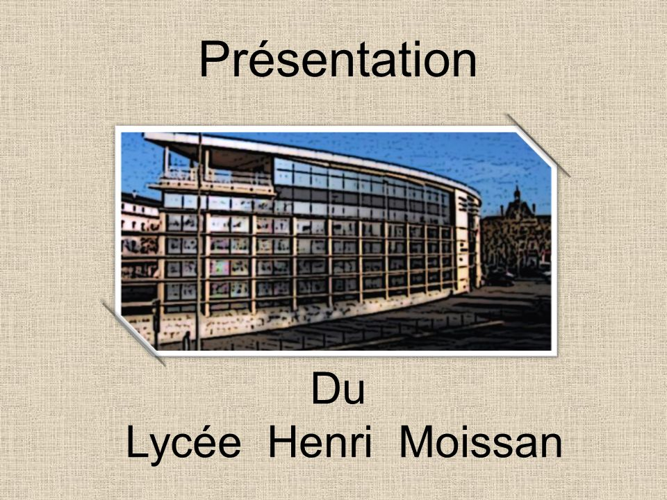 Présentation Du Lycée Henri Moissan