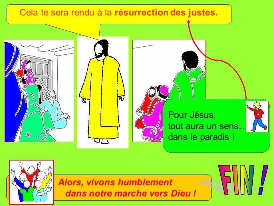 Cela te sera rendu à la résurrection des justes.