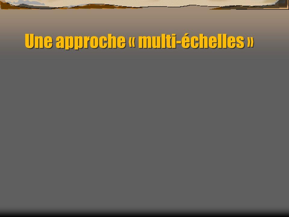 Une approche « multi-échelles »