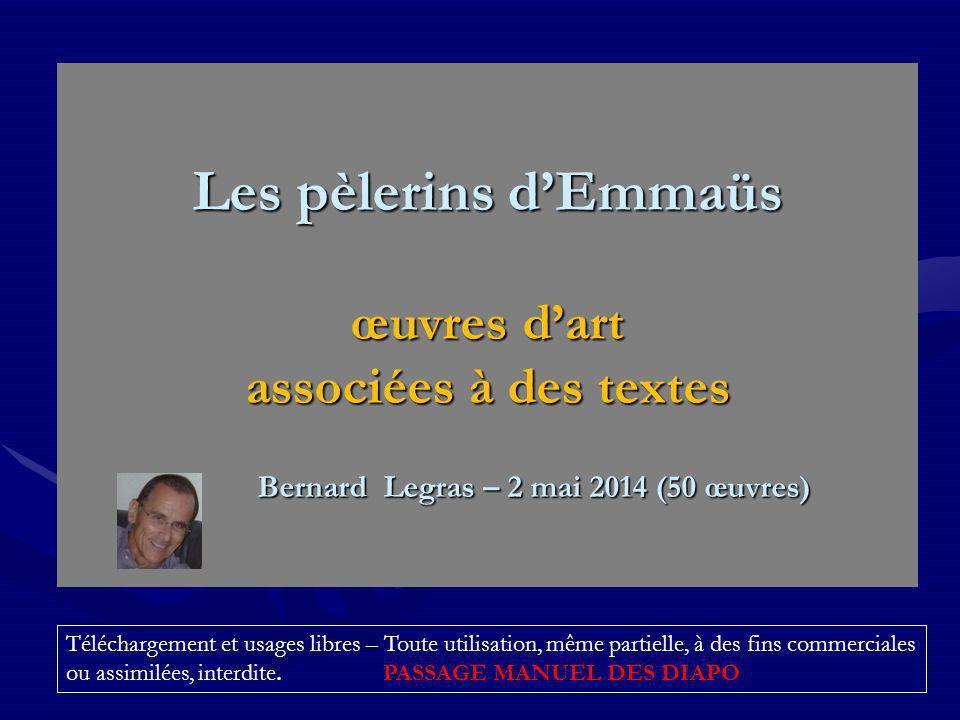 Les pèlerins d'Emmaüs œuvres d'art associées à des textes Bernard Legras – 2 mai 2014 (50 œuvres)