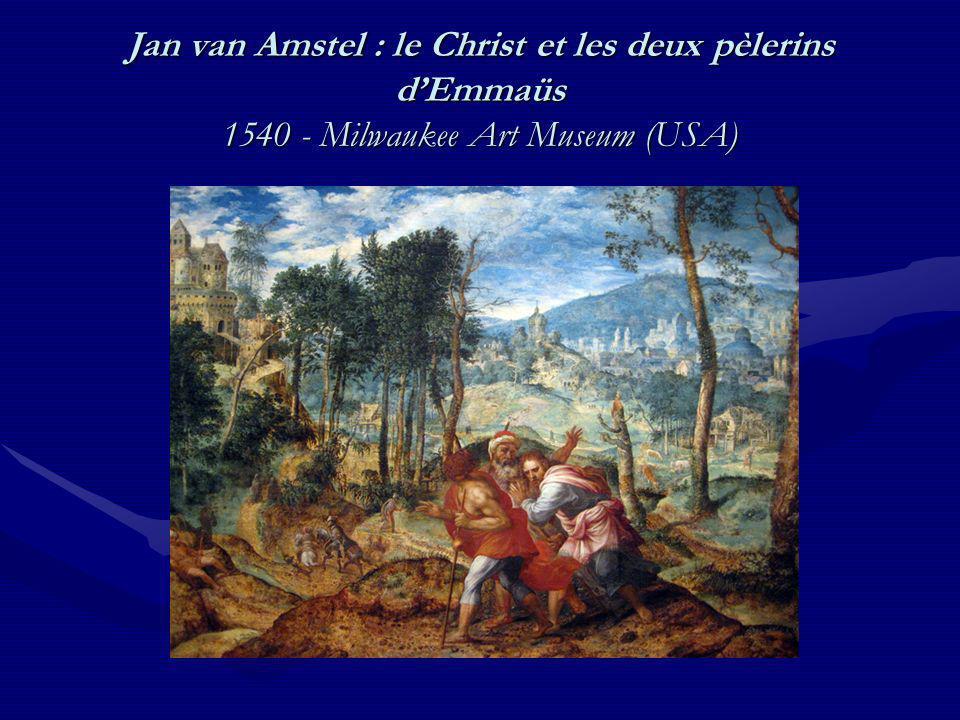 Jan van Amstel : le Christ et les deux pèlerins d'Emmaüs 1540 - Milwaukee Art Museum (USA)