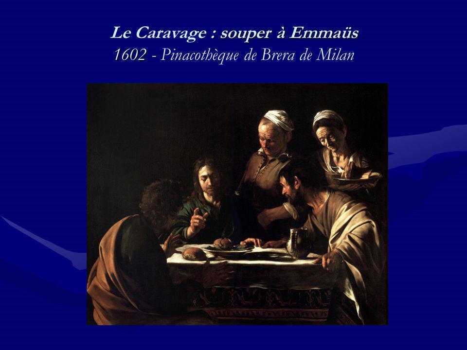 Le Caravage : souper à Emmaüs 1602 - Pinacothèque de Brera de Milan