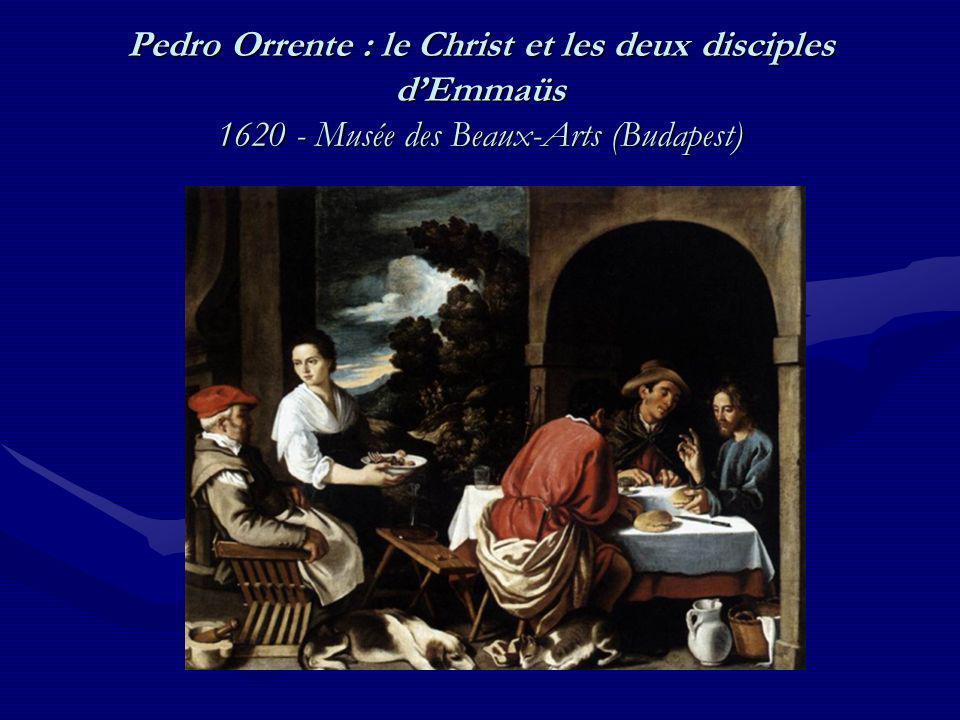 Pedro Orrente : le Christ et les deux disciples d'Emmaüs 1620 - Musée des Beaux-Arts (Budapest)