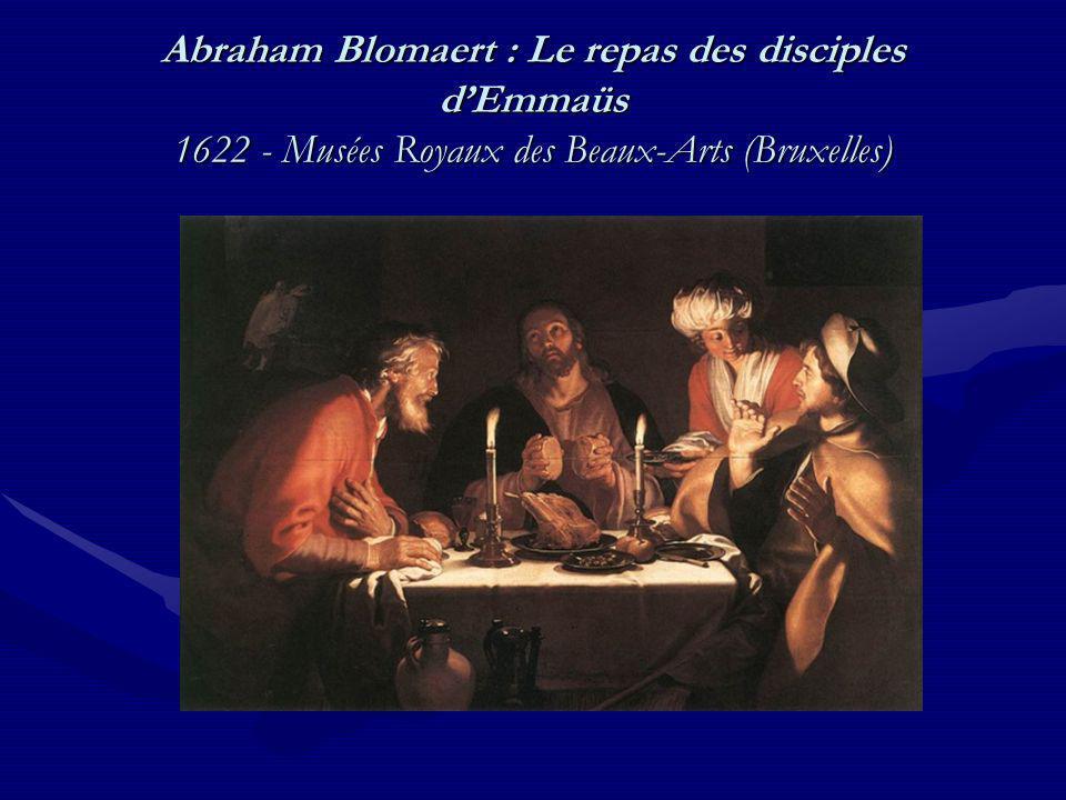 Abraham Blomaert : Le repas des disciples d'Emmaüs 1622 - Musées Royaux des Beaux-Arts (Bruxelles)