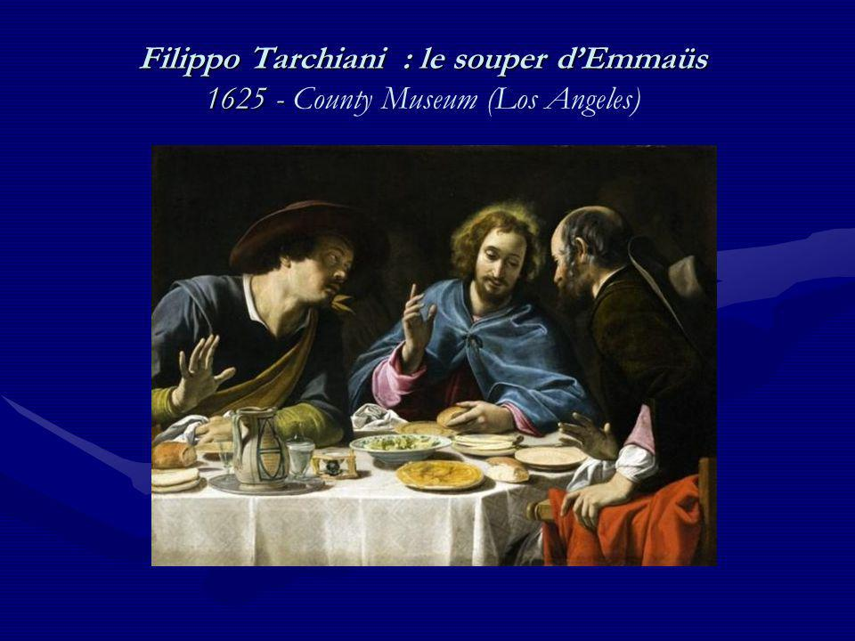 Filippo Tarchiani : le souper d'Emmaüs 1625 - County Museum (Los Angeles)