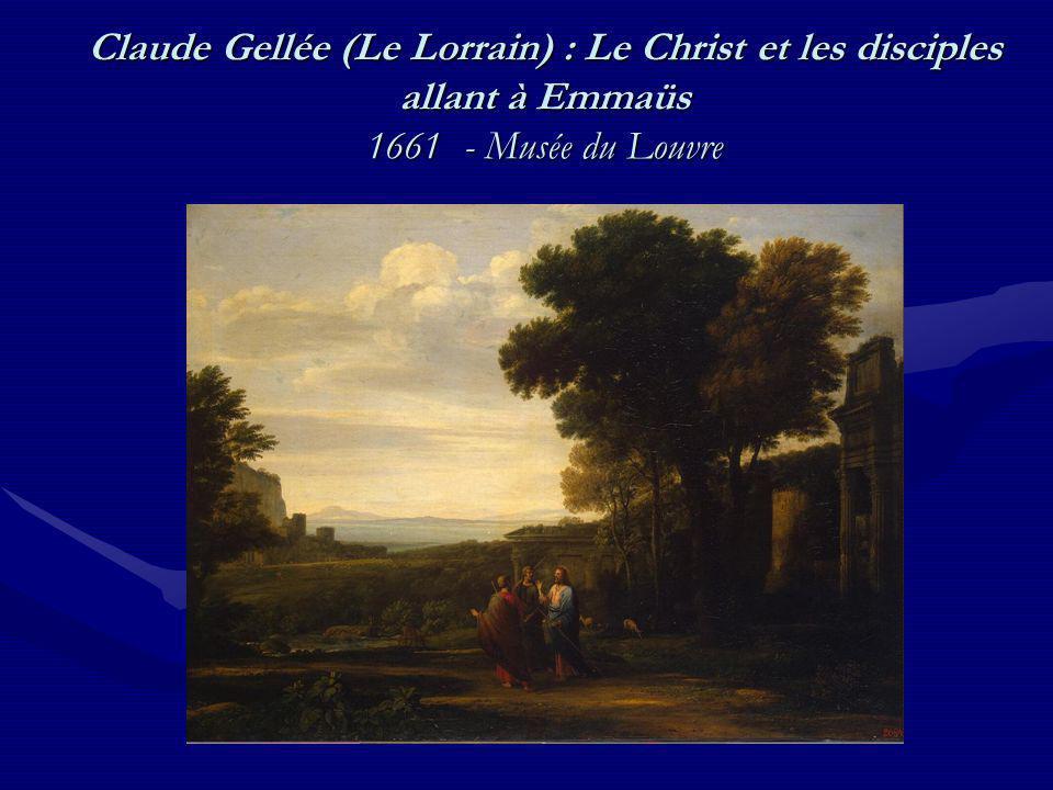 Claude Gellée (Le Lorrain) : Le Christ et les disciples allant à Emmaüs 1661 - Musée du Louvre