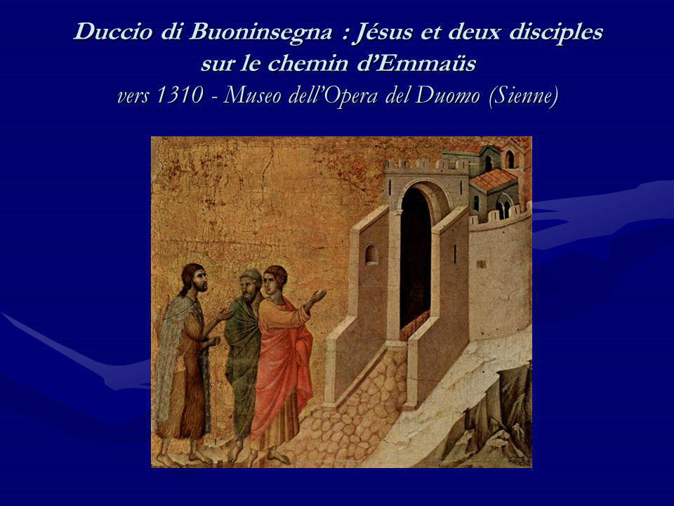 Duccio di Buoninsegna : Jésus et deux disciples sur le chemin d'Emmaüs vers 1310 - Museo dell'Opera del Duomo (Sienne)