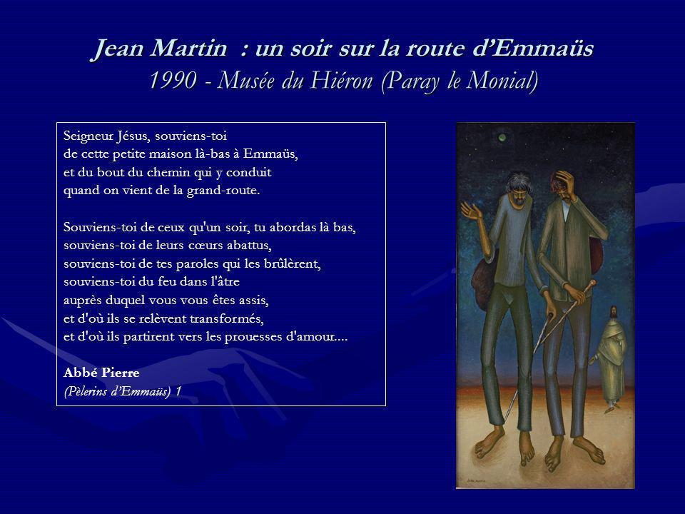 Jean Martin : un soir sur la route d'Emmaüs 1990 - Musée du Hiéron (Paray le Monial)