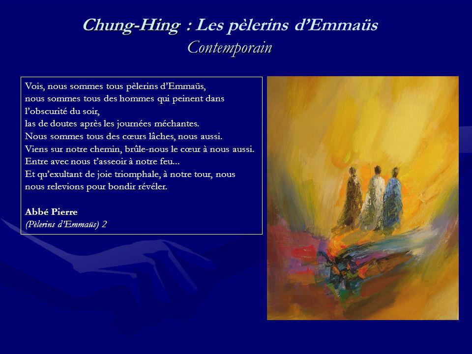 Chung-Hing : Les pèlerins d'Emmaüs Contemporain