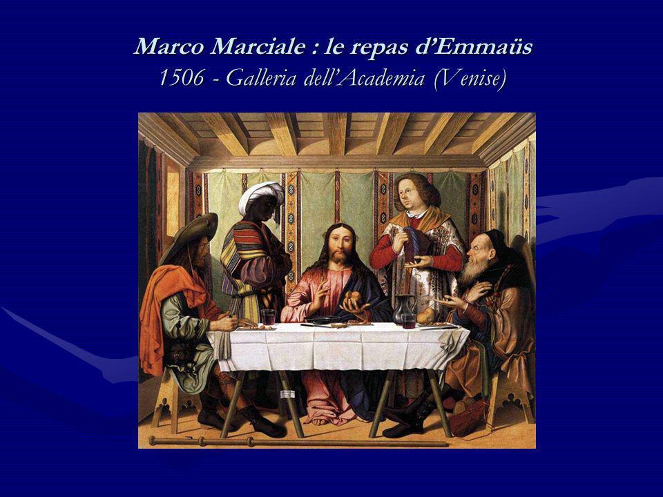 Marco Marciale : le repas d'Emmaüs 1506 - Galleria dell'Academia (Venise)