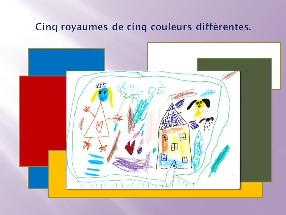 Cinq royaumes de cinq couleurs différentes.