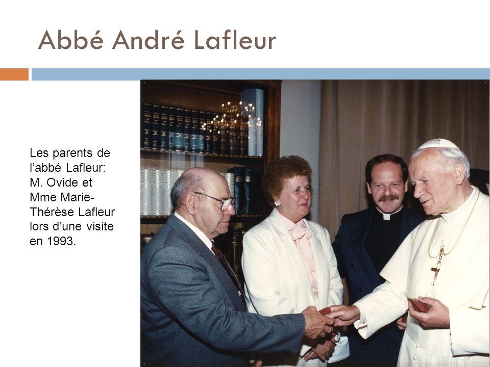 Abbé André Lafleur Les parents de l'abbé Lafleur: M.
