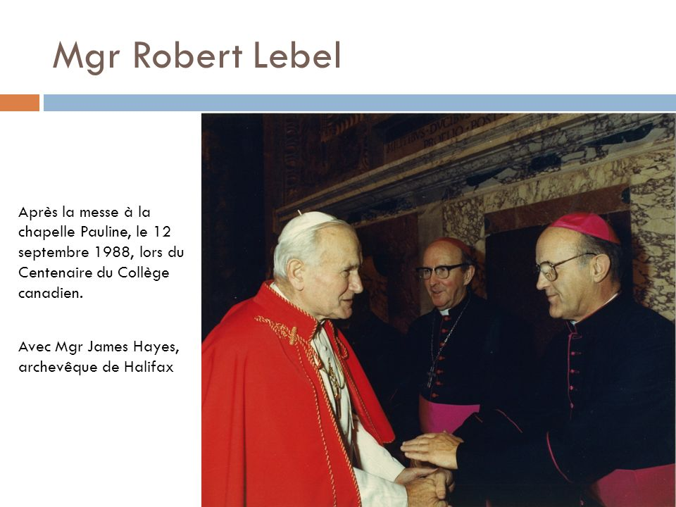 Mgr Robert Lebel Après la messe à la chapelle Pauline, le 12 septembre 1988, lors du Centenaire du Collège canadien.