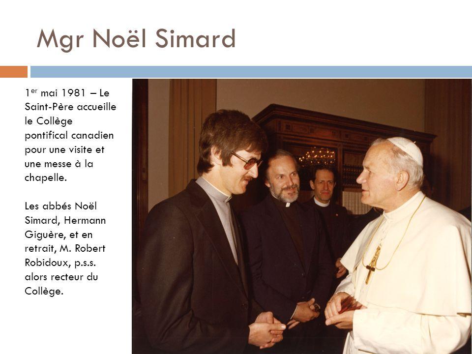 Mgr Noël Simard 1er mai 1981 – Le Saint-Père accueille le Collège pontifical canadien pour une visite et une messe à la chapelle.