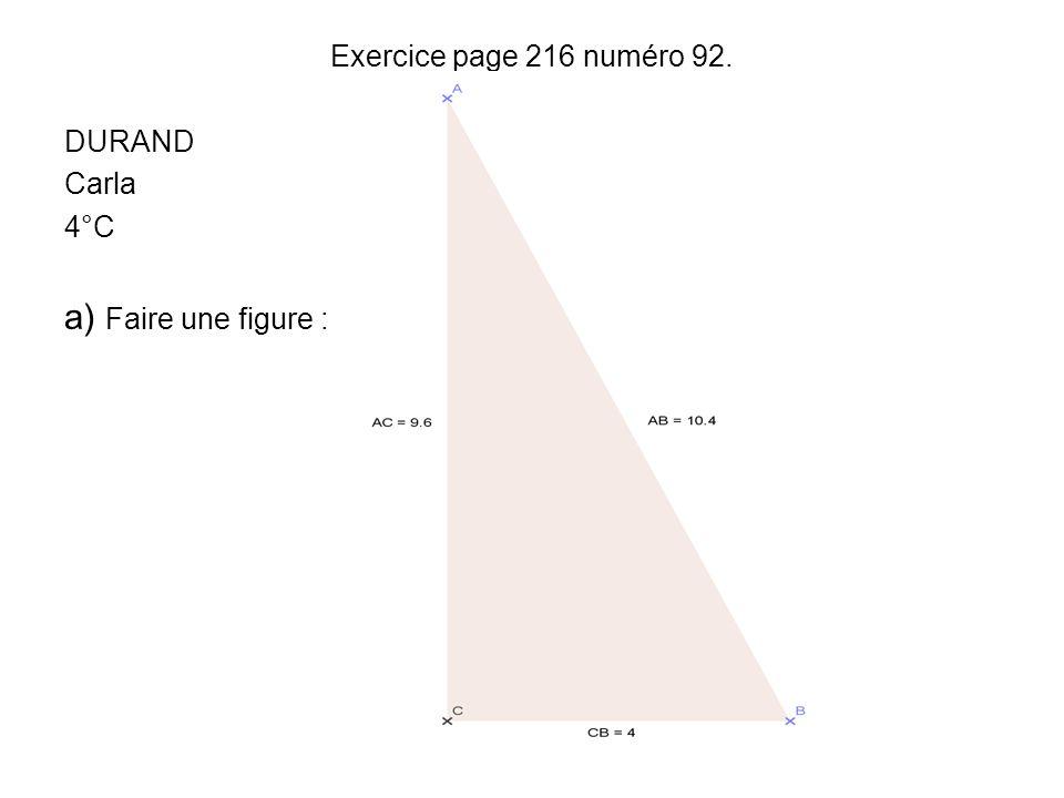Exercice page 216 numéro 92. DURAND Carla 4°C a) Faire une figure :