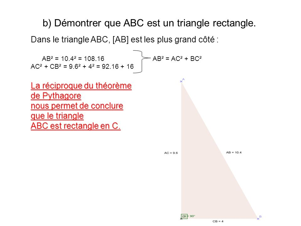b) Démontrer que ABC est un triangle rectangle.