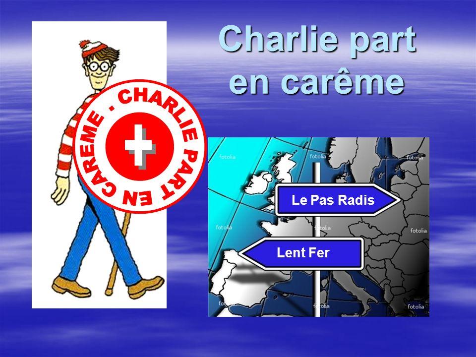 Charlie part en carême . CHARLIE PART EN CAREME Lent Fer Le Pas Radis
