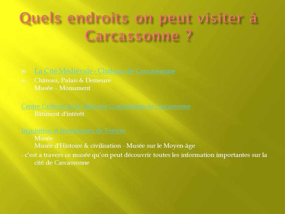 Quels endroits on peut visiter à Carcassonne