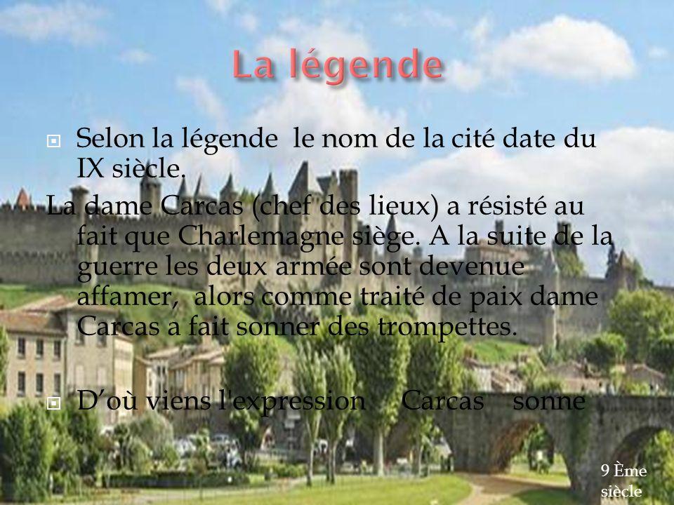La légende Selon la légende le nom de la cité date du IX siècle.