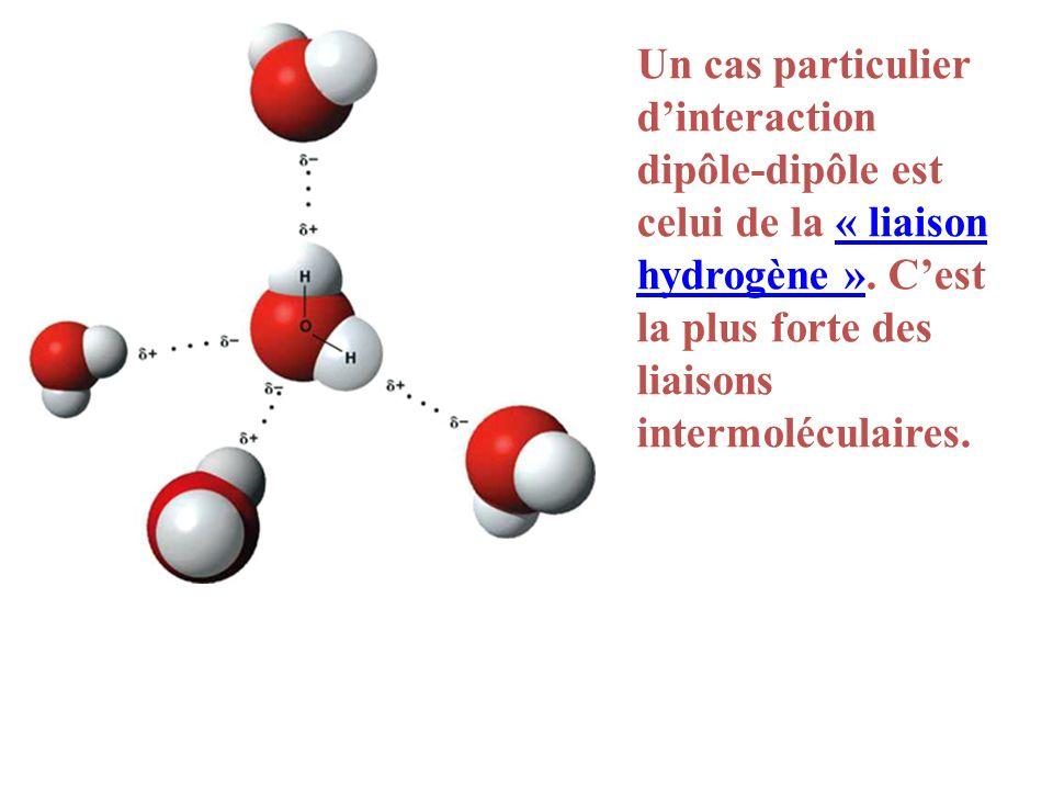 Un cas particulier d'interaction dipôle-dipôle est celui de la « liaison hydrogène ».