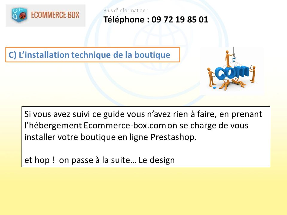 C) L'installation technique de la boutique
