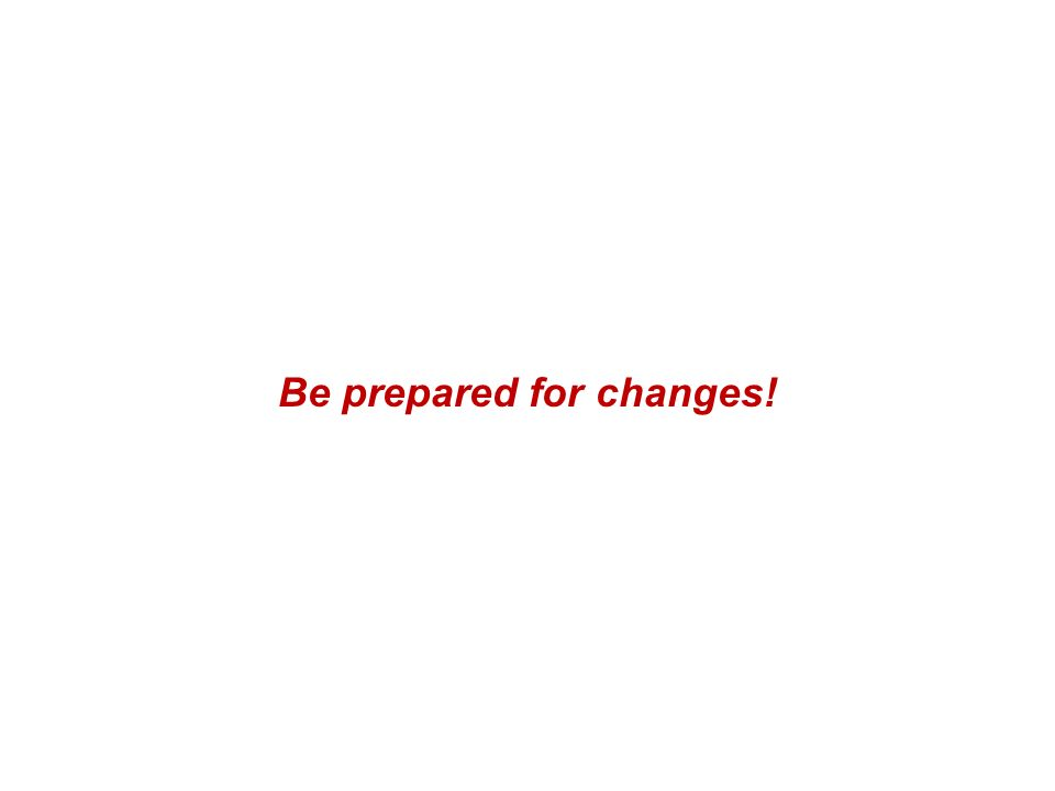 Be prepared for changes! Hortis GRC SA - www.hortis.ch