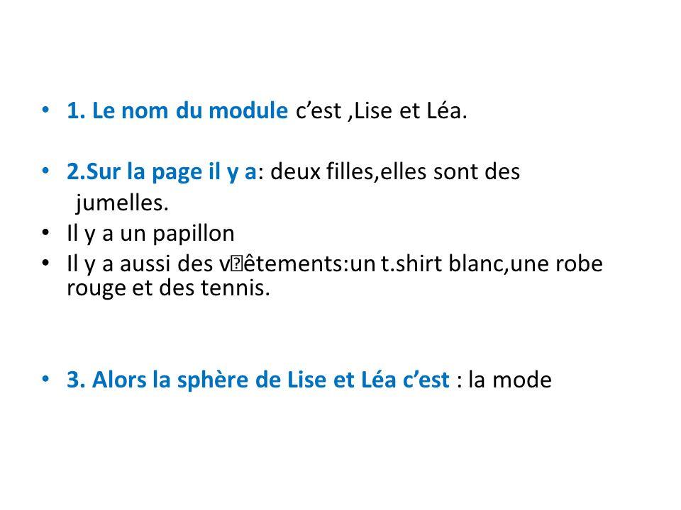 1. Le nom du module c'est ,Lise et Léa.