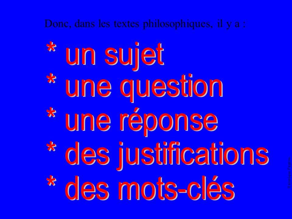 Donc, dans les textes philosophiques, il y a :