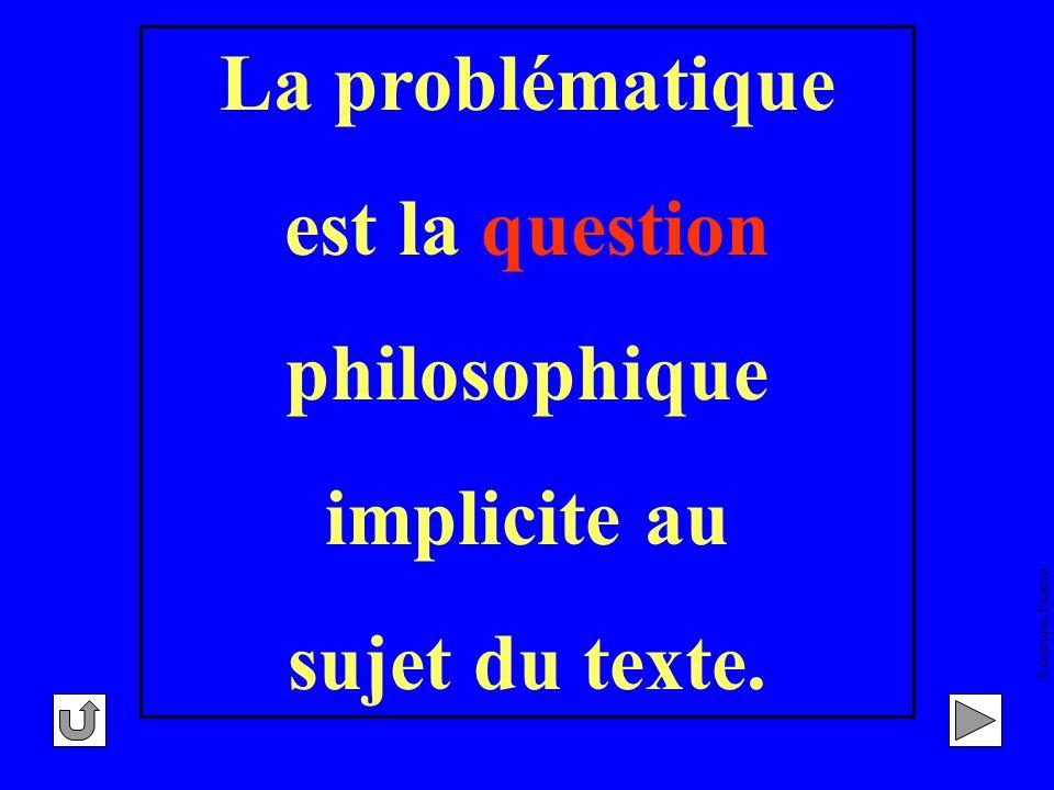 La problématique est la question philosophique implicite au