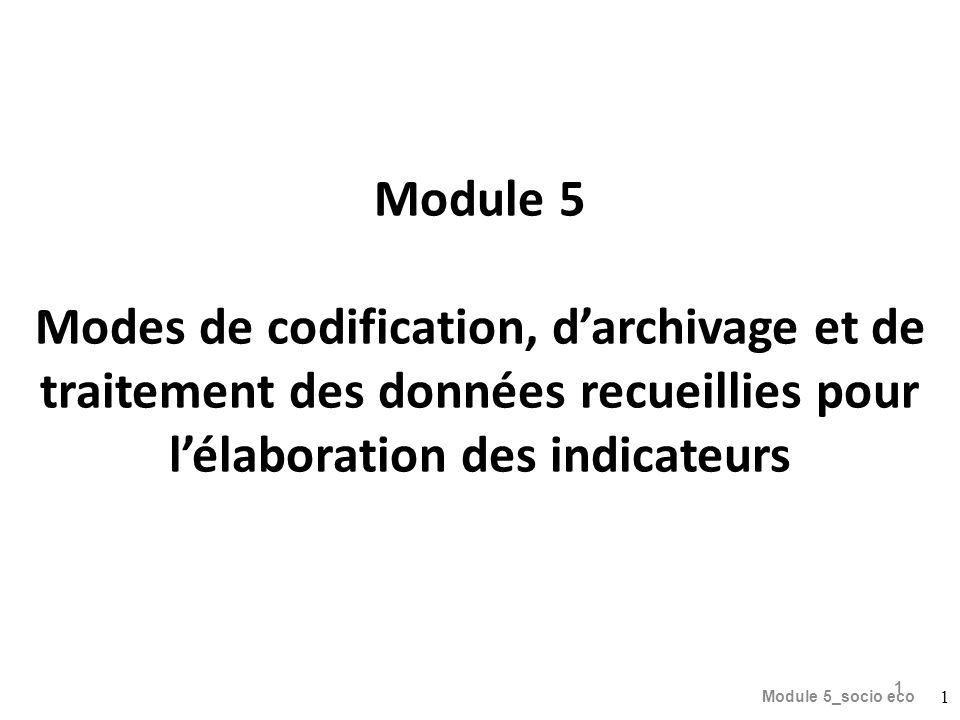 Module 5 Modes de codification, d'archivage et de traitement des données recueillies pour l'élaboration des indicateurs