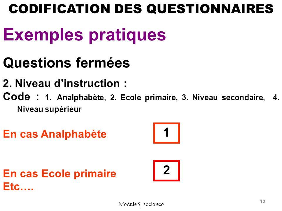 Exemples pratiques Questions fermées CODIFICATION DES QUESTIONNAIRES 1