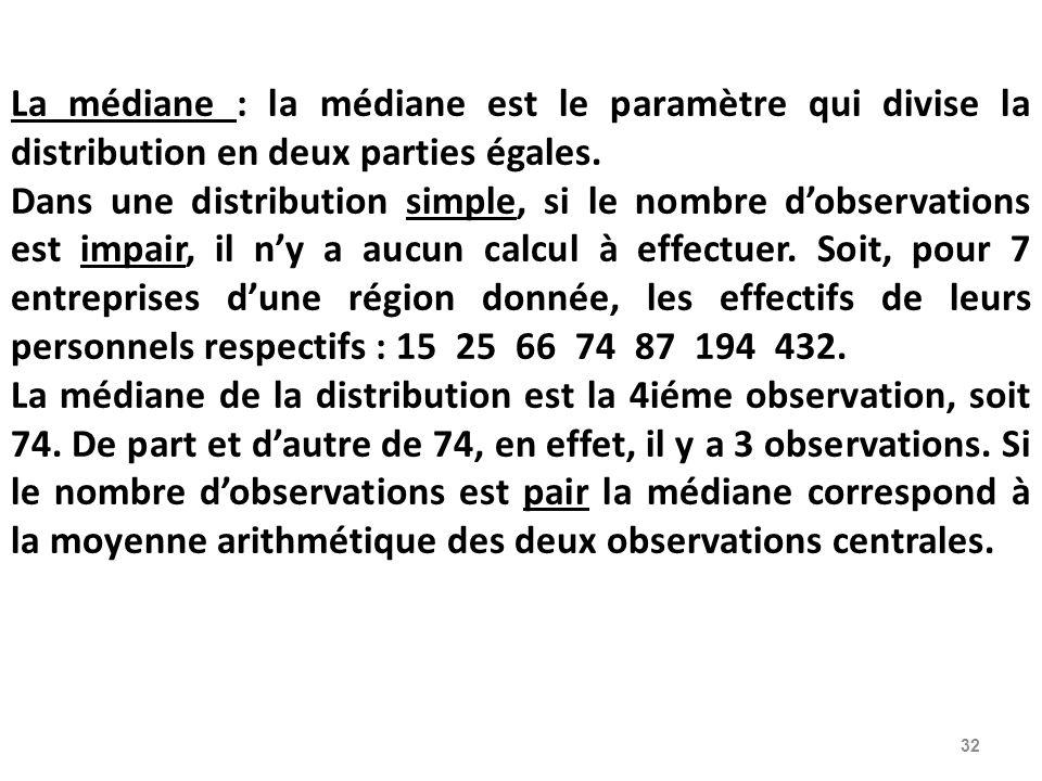 La médiane : la médiane est le paramètre qui divise la distribution en deux parties égales.