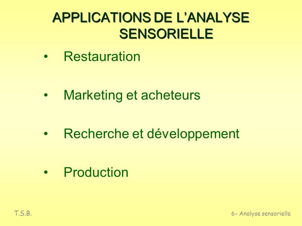 APPLICATIONS DE L'ANALYSE SENSORIELLE