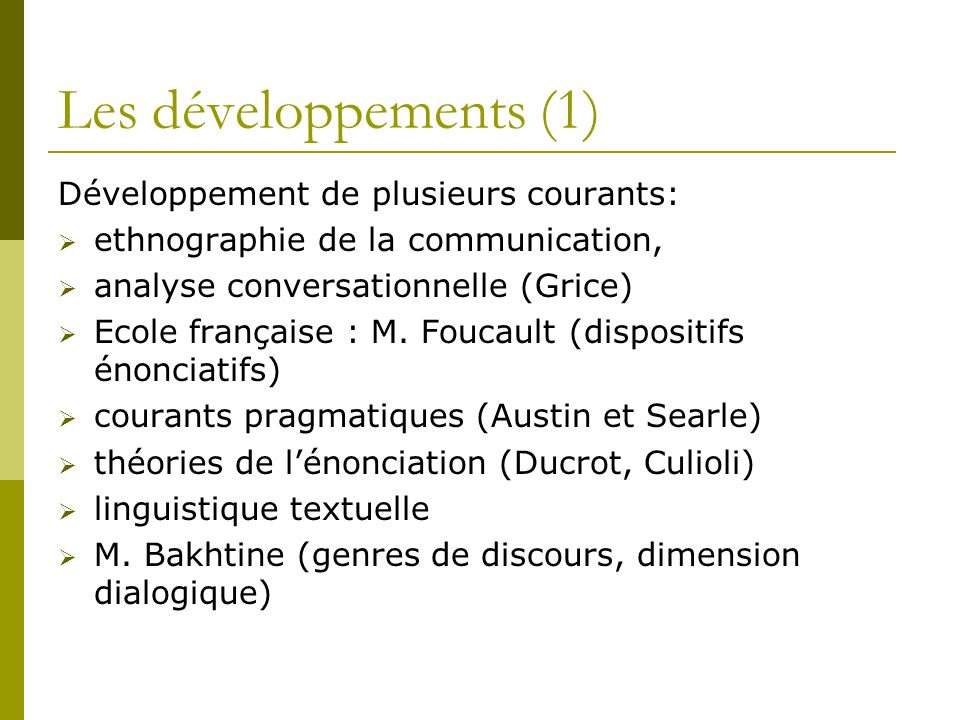 Les développements (1) Développement de plusieurs courants: