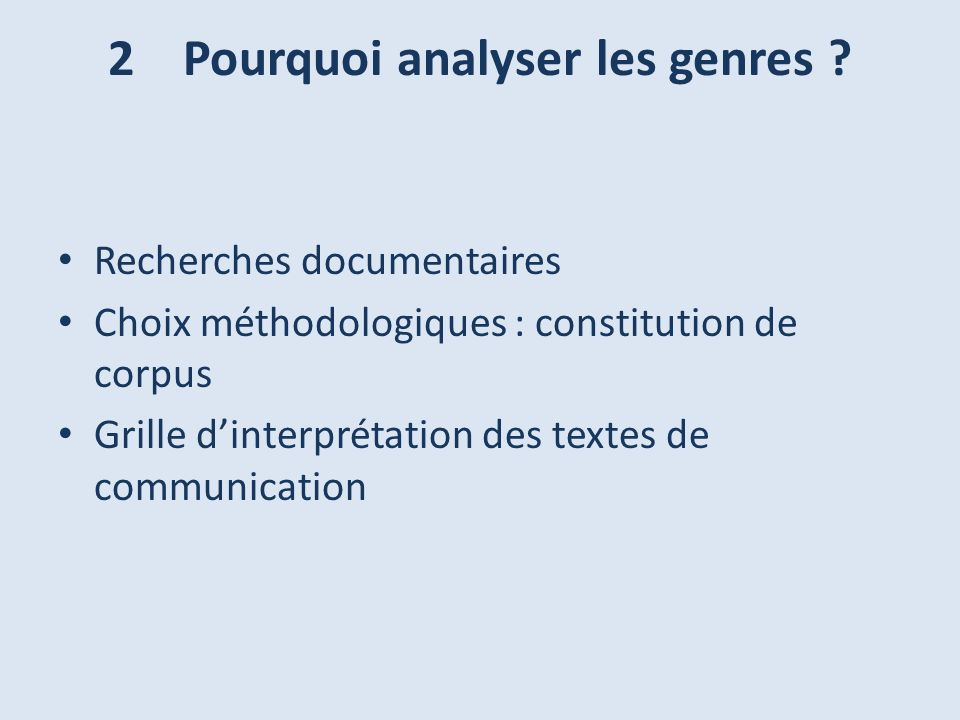 2 Pourquoi analyser les genres