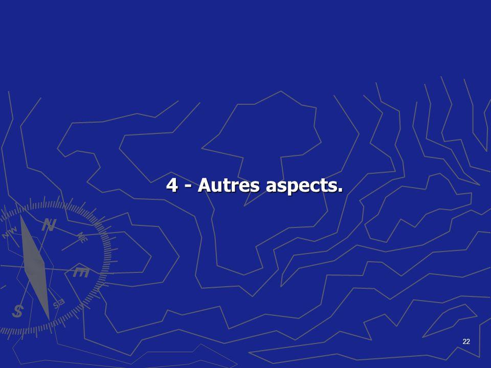 4 - Autres aspects.