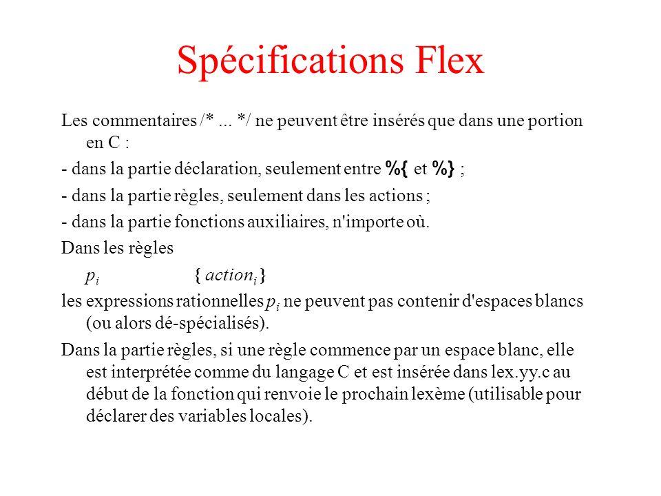 Spécifications Flex Les commentaires /* ... */ ne peuvent être insérés que dans une portion en C :