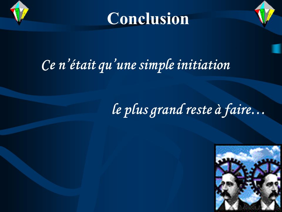 Conclusion Ce n'était qu'une simple initiation