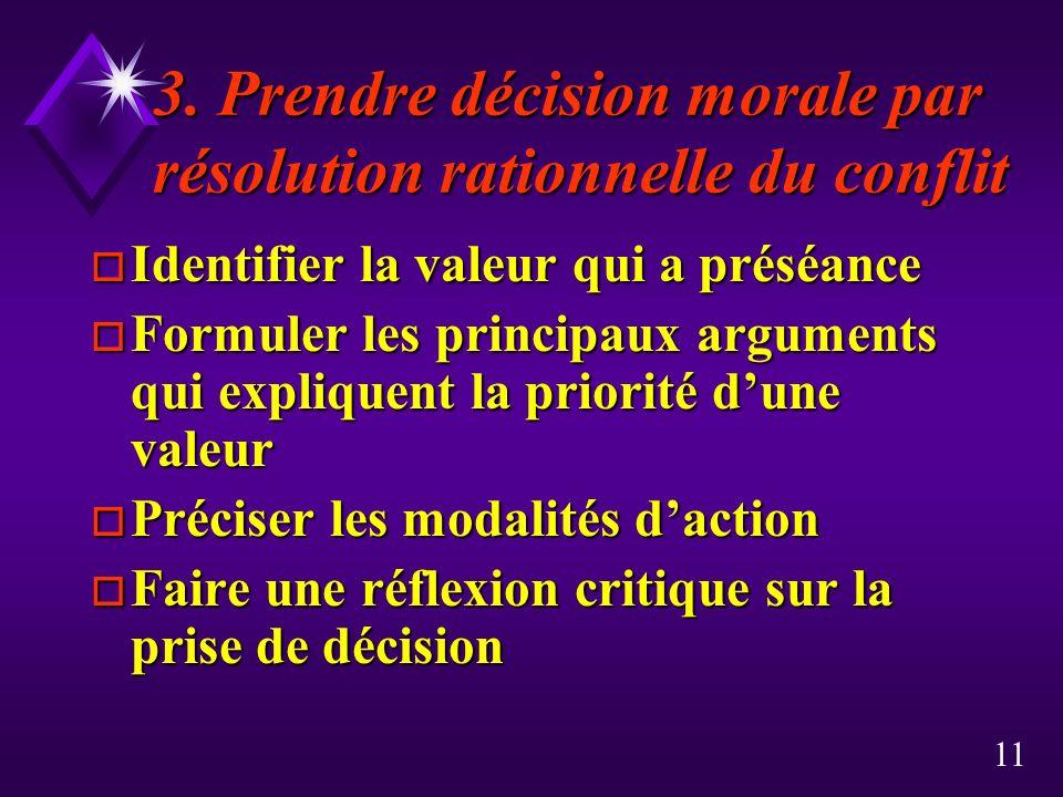 3. Prendre décision morale par résolution rationnelle du conflit