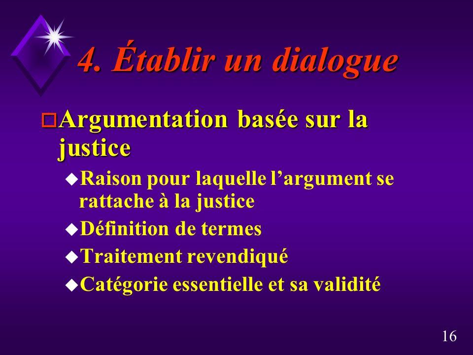 4. Établir un dialogue Argumentation basée sur la justice
