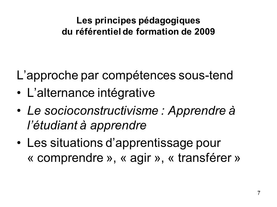 Les principes pédagogiques du référentiel de formation de 2009
