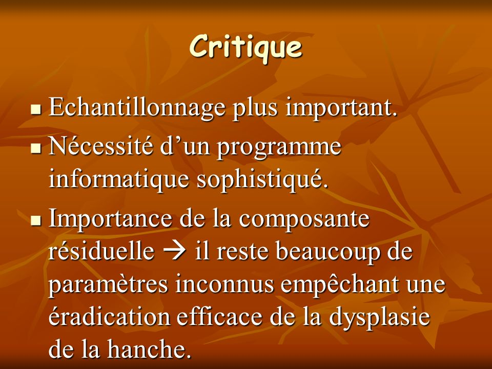 Critique Echantillonnage plus important.