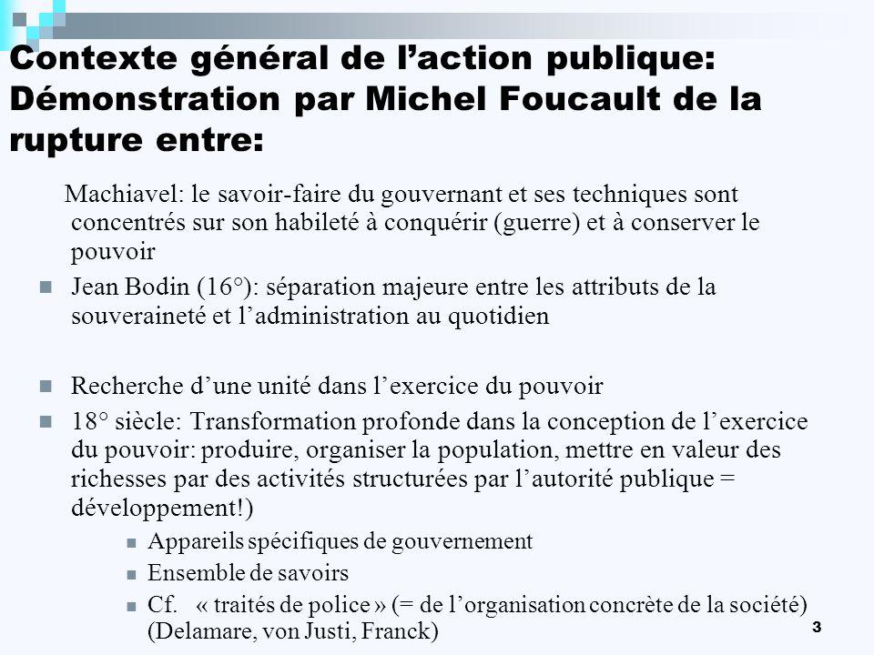 Contexte général de l'action publique: Démonstration par Michel Foucault de la rupture entre: