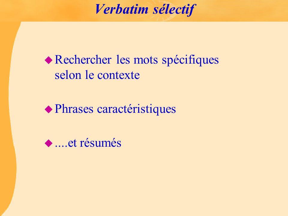 Verbatim sélectif Rechercher les mots spécifiques selon le contexte