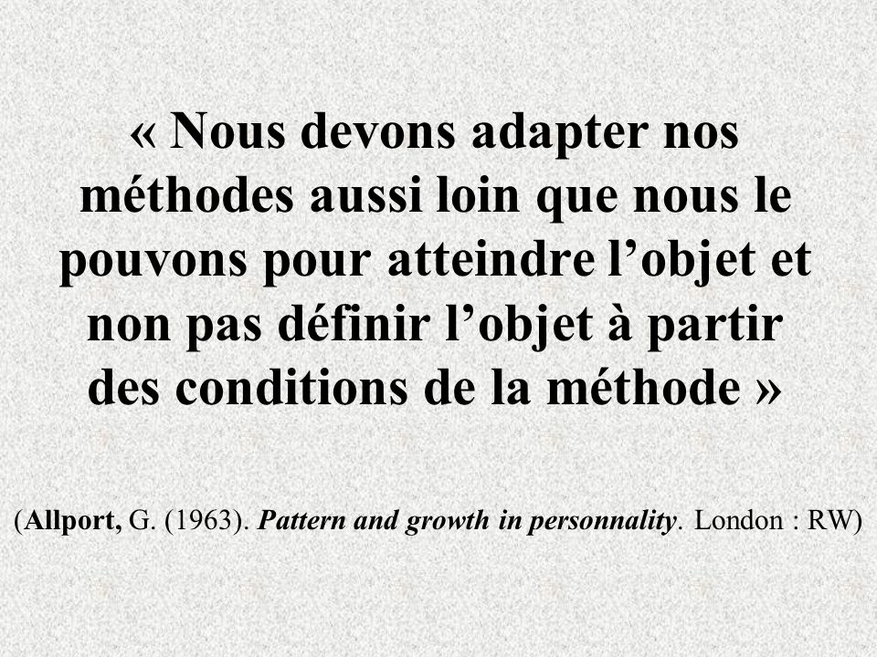 (Allport, G. (1963). Pattern and growth in personnality. London : RW)