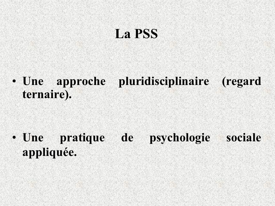 La PSS Une approche pluridisciplinaire (regard ternaire).
