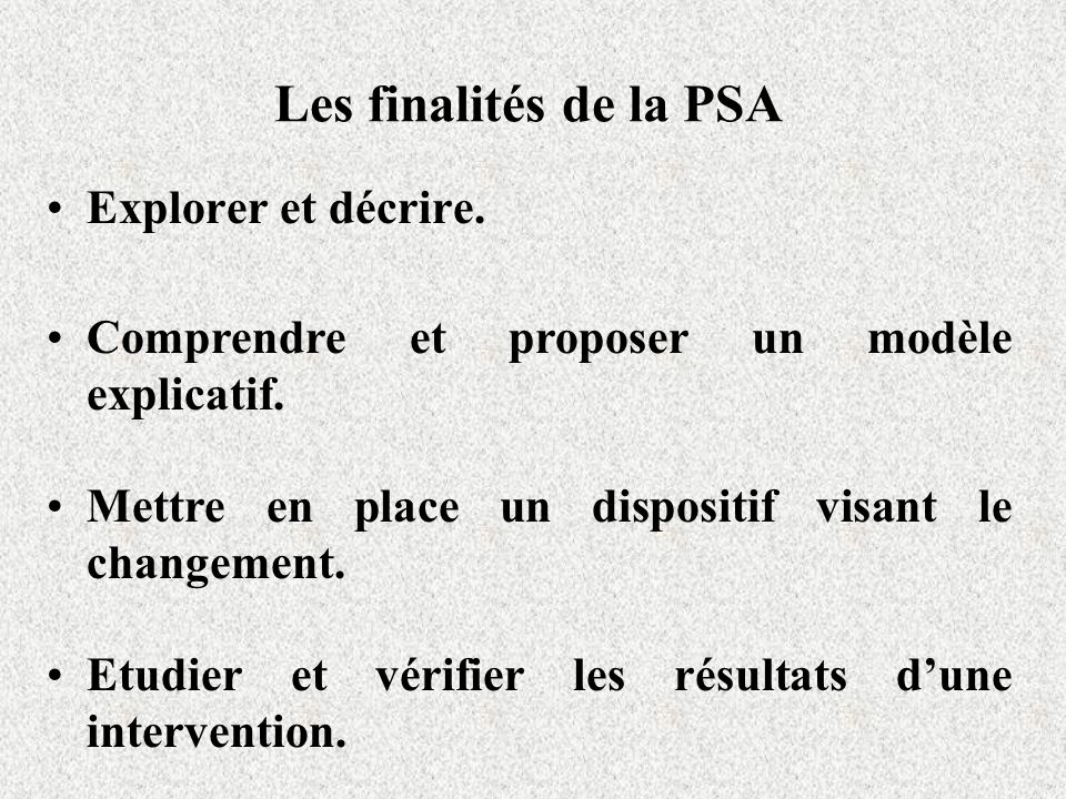 Les finalités de la PSA Explorer et décrire.