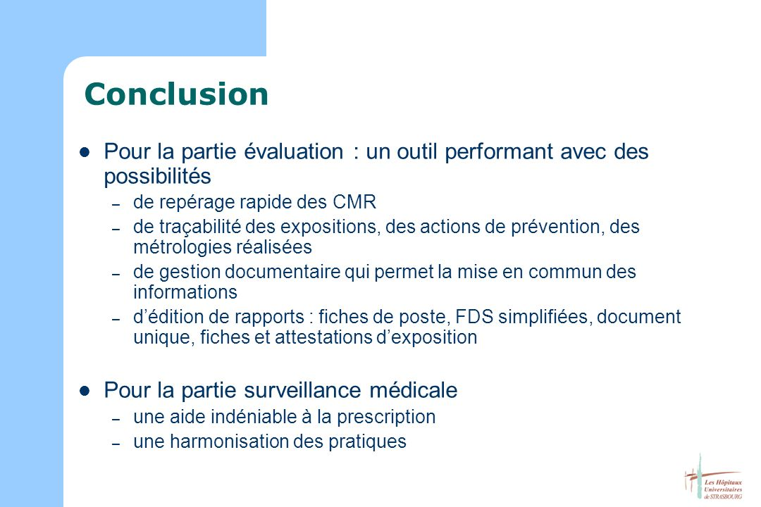Conclusion Pour la partie évaluation : un outil performant avec des possibilités. de repérage rapide des CMR.