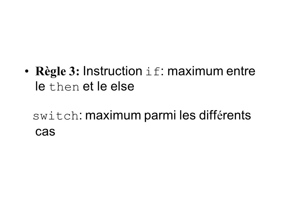 Règle 3: Instruction if: maximum entre le then et le else