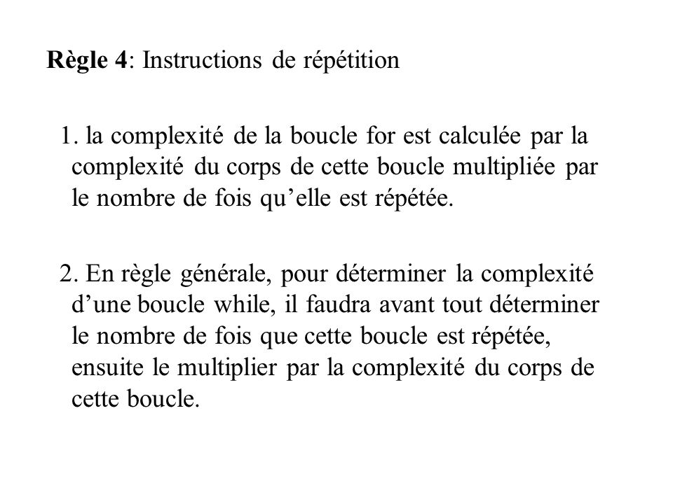 Règle 4: Instructions de répétition